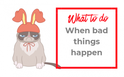 What to do when bad things happen