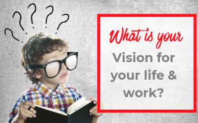 What's your vision for your life and work?