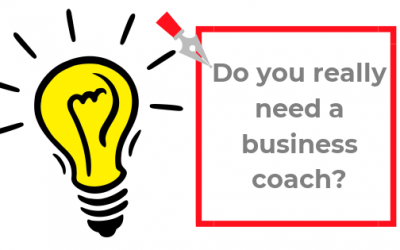 DO YOU REALLY NEED A BUSINESS COACH?